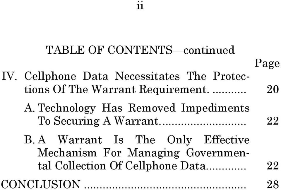 Technology Has Removed Impediments To Securing A Warrant.... 22 B.