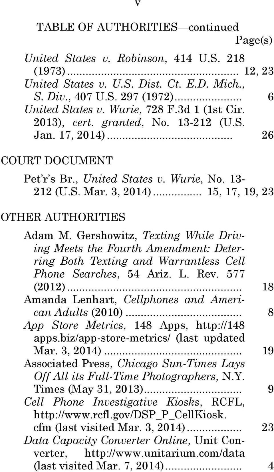 .. 15, 17, 19, 23 OTHER AUTHORITIES Adam M. Gershowitz, Texting While Driving Meets the Fourth Amendment: Deterring Both Texting and Warrantless Cell Phone Searches, 54 Ariz. L. Rev. 577 (2012).