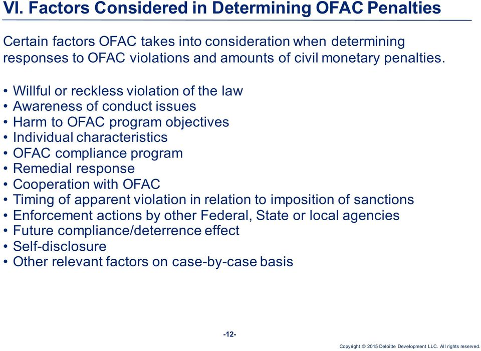 Willful or reckless violation of the law Awareness of conduct issues Harm to OFAC program objectives Individual characteristics OFAC compliance program