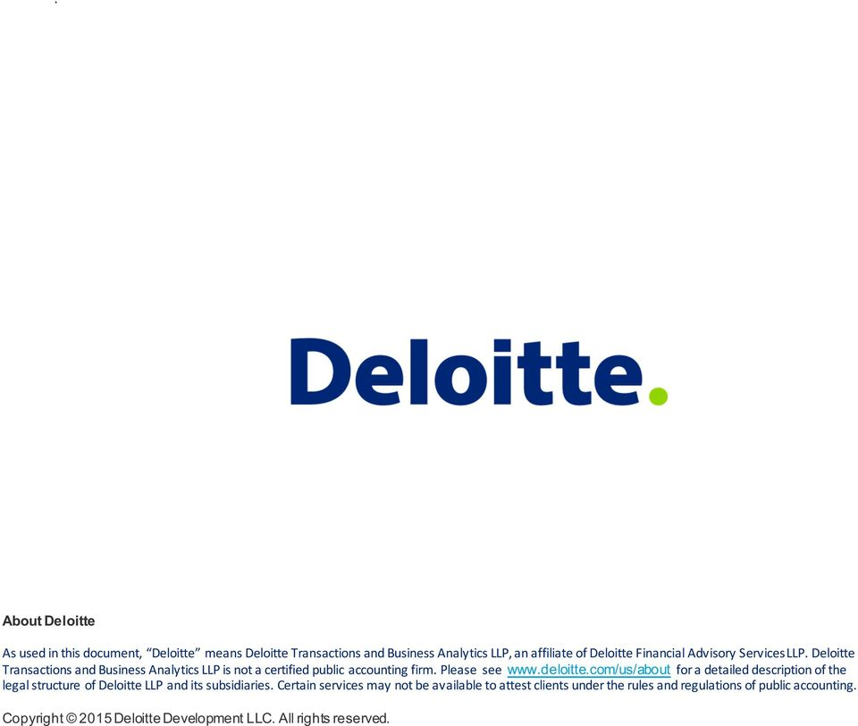 Deloitte Transactions and Business Analytics LLP is not a certified public accounting firm. Please see www.deloitte.