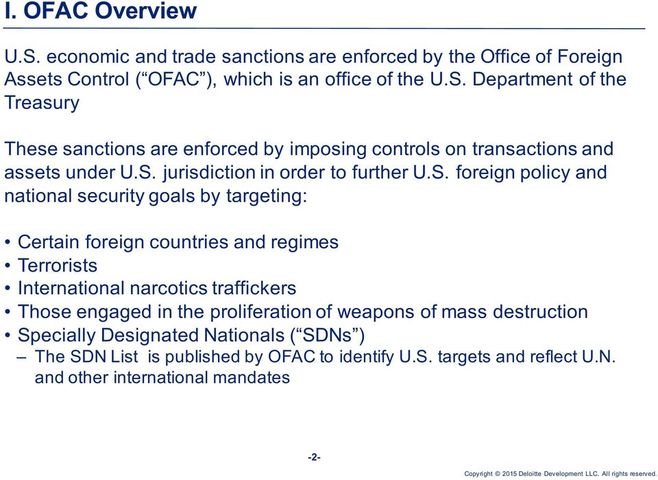 narcotics traffickers Those engaged in the proliferation of weapons of mass destruction Specially Designated Nationals ( SDNs ) The SDN List is published by OFAC to
