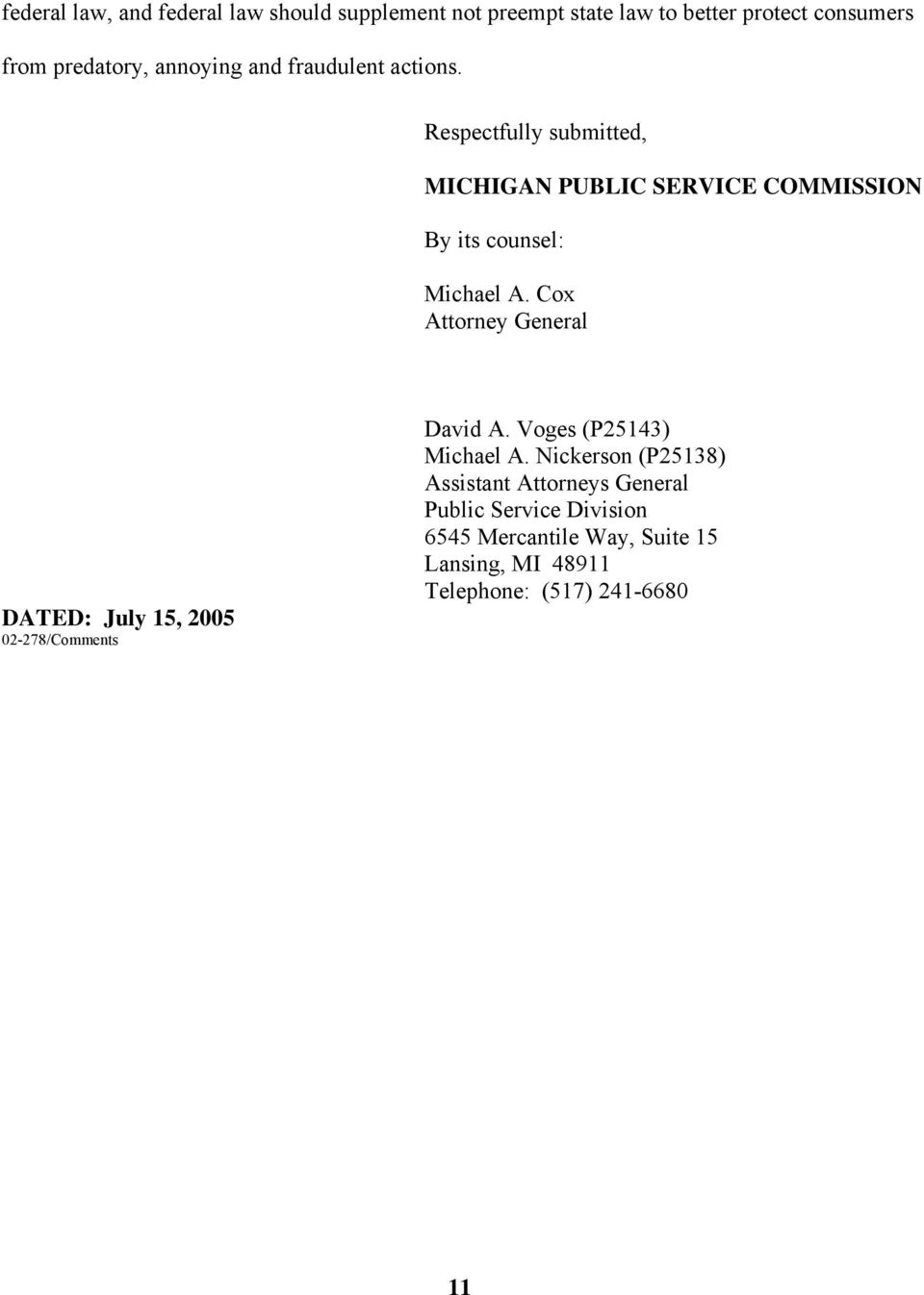 Cox Attorney General DATED: July 15, 2005 02-278/Comments David A. Voges (P25143) Michael A.