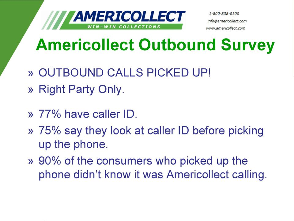 » 75% say they look at caller ID before picking up the phone.