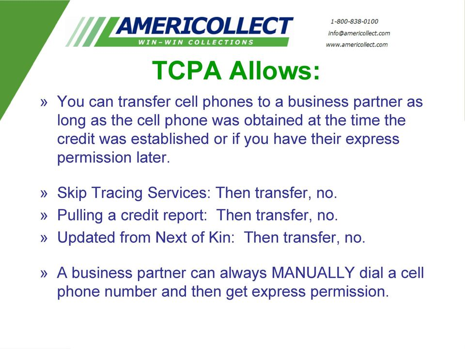 » Skip Tracing Services: Then transfer, no.» Pulling a credit report: Then transfer, no.