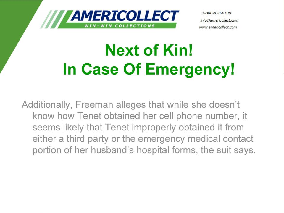 obtained her cell phone number, it seems likely that Tenet improperly