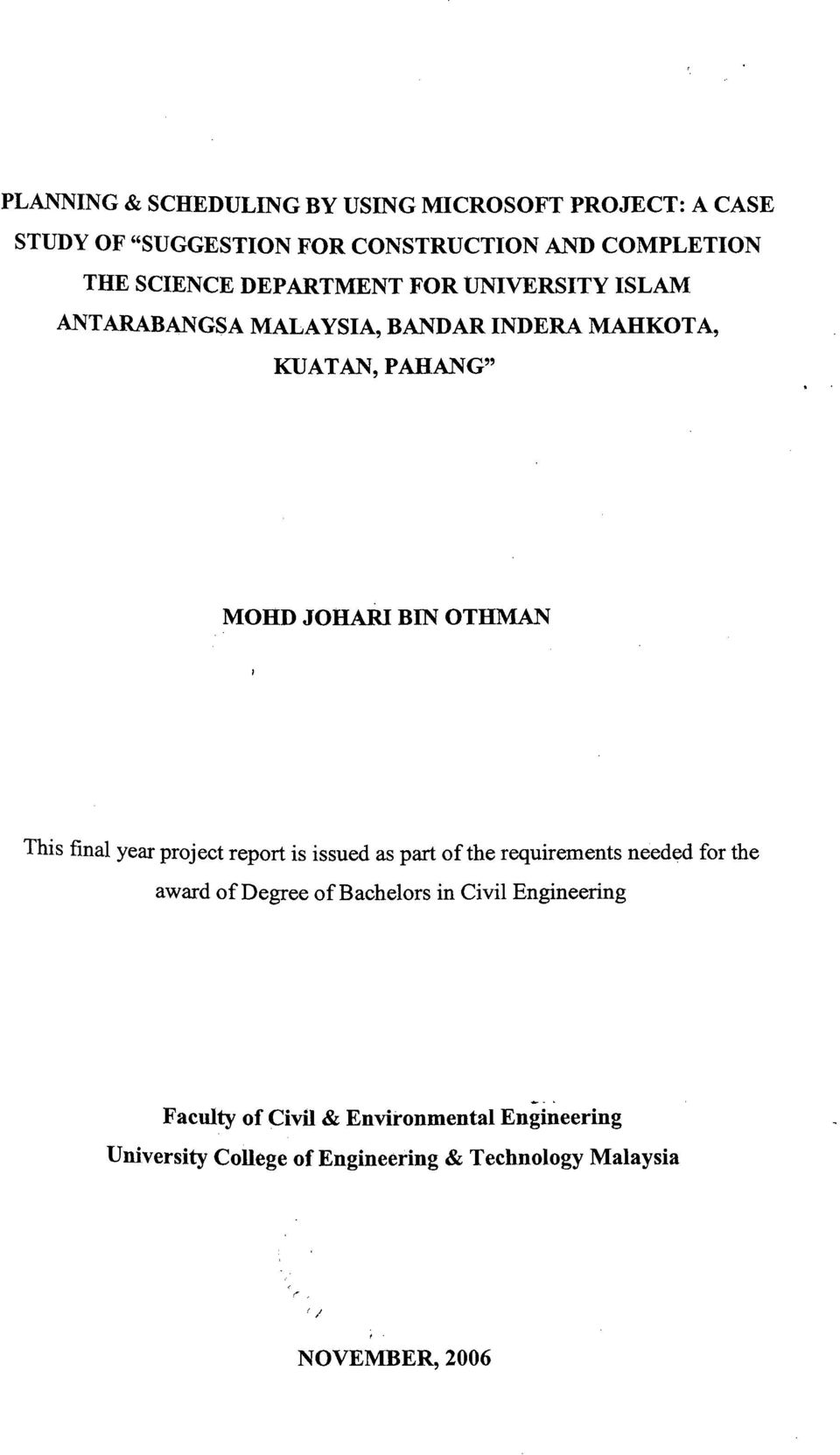 final year project report is issued as past of the requirements needed for the award of Degree of Bachelors in Civil