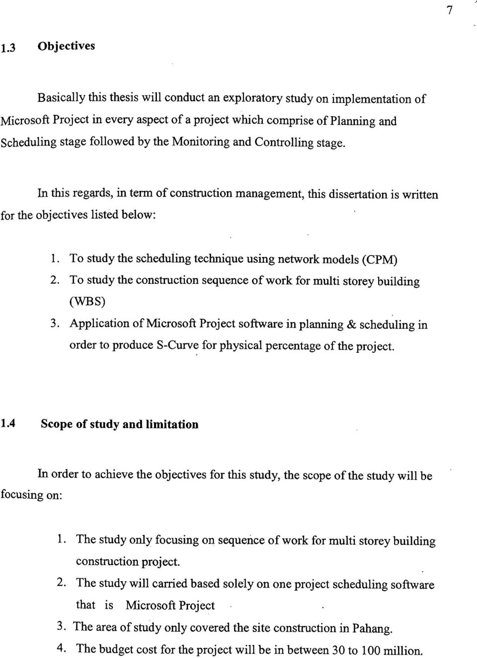 To study the scheduling technique using network models (CPM) 2. To study the construction sequence of work for multi storey building (WBS) 3.