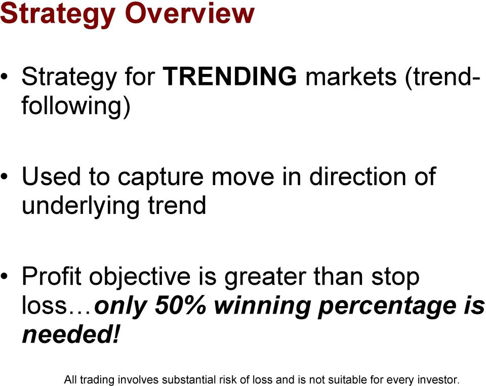 direction of underlying trend Profit objective is