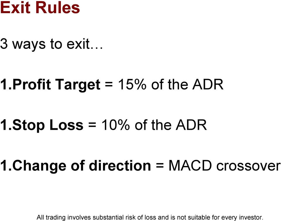 1.Stop Loss = 10% of the ADR 1.