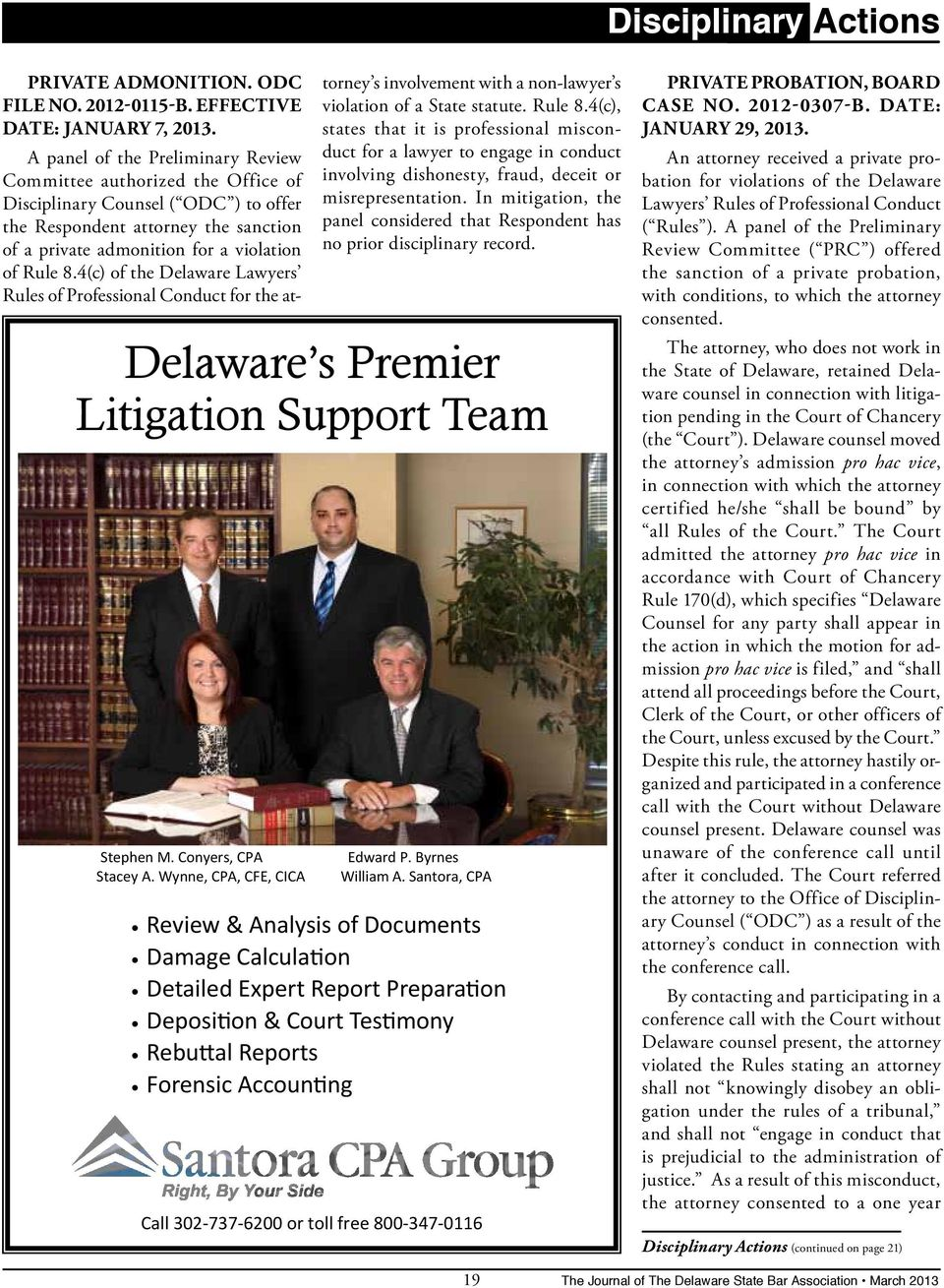 4(c) of the Delaware Lawyers Rules of Professional Conduct for the at- Delaware s Premier Litigation Support Team Stephen M. Conyers, CPA Stacey A.