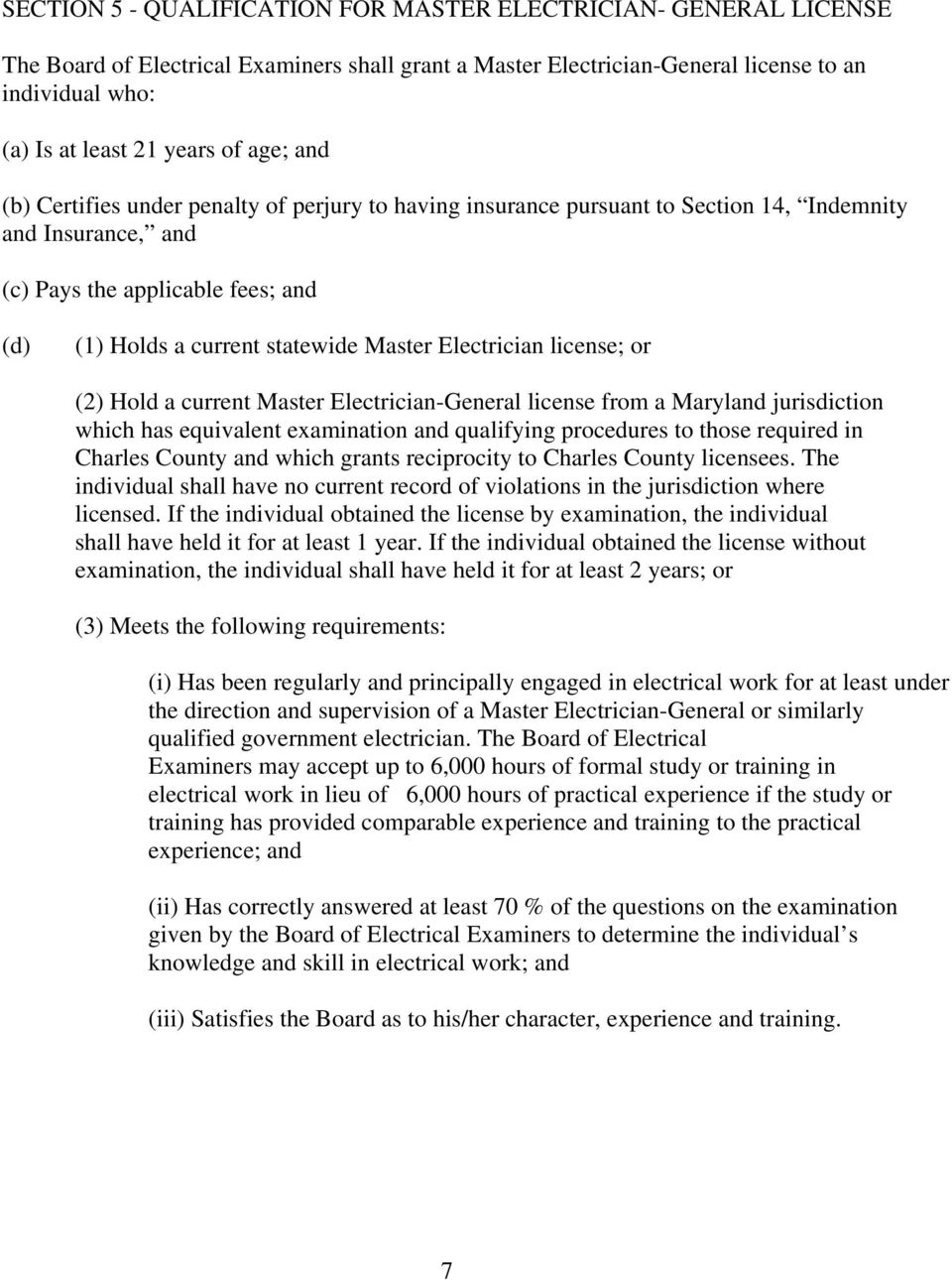 Electrician license; or (2) Hold a current Master Electrician-General license from a Maryland jurisdiction which has equivalent examination and qualifying procedures to those required in Charles