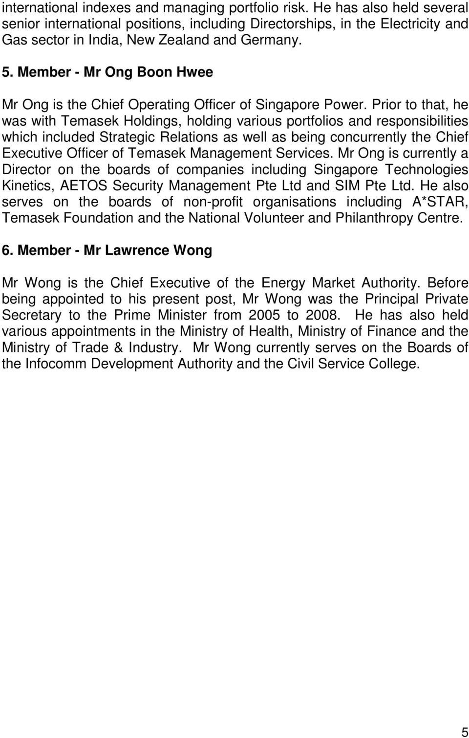 Member - Mr Ong Boon Hwee Mr Ong is the Chief Operating Officer of Singapore Power.