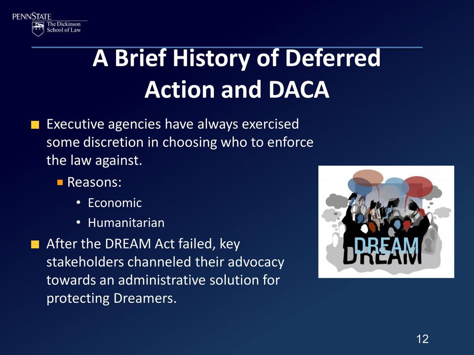 Reasons: Economic Humanitarian After the DREAM Act failed, key stakeholders