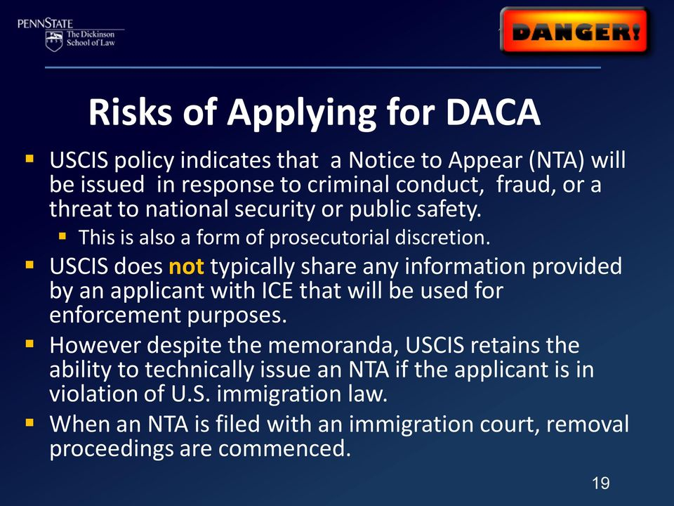 USCIS does not typically share any information provided by an applicant with ICE that will be used for enforcement purposes.