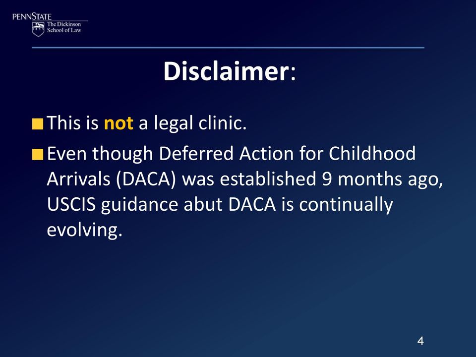Arrivals (DACA) was established 9 months
