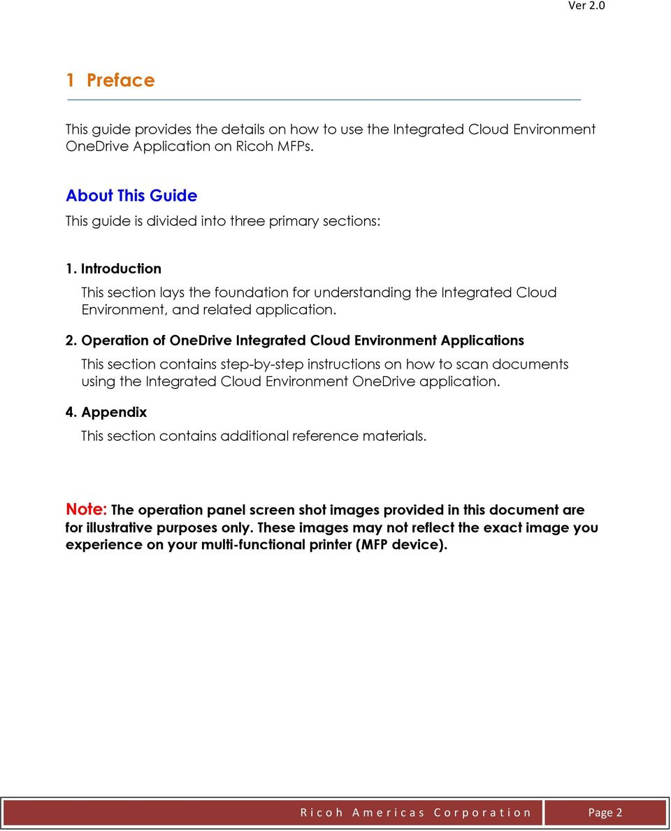 Operation of OneDrive Integrated Cloud Environment Applications This section contains step-by-step instructions on how to scan documents using the Integrated Cloud Environment OneDrive application. 4.