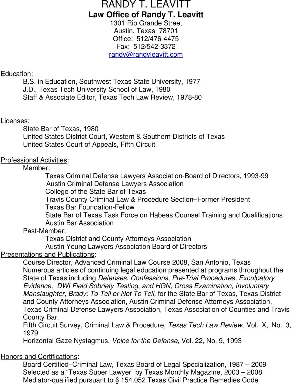 Texas United States Court of Appeals, Fifth Circuit Professional Activities: Member: Texas Criminal Defense Lawyers Association-Board of Directors, 1993-99 Austin Criminal Defense Lawyers Association