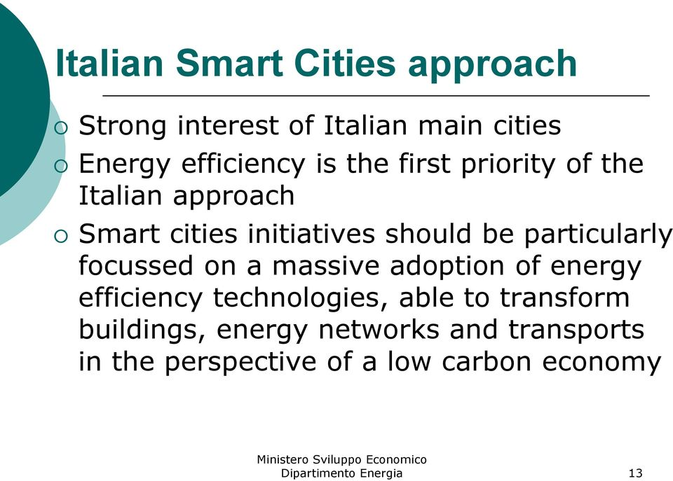 particularly focussed on a massive adoption of energy efficiency technologies, able to