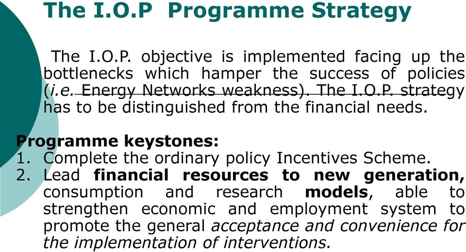 strengthen economic and employment system to promote the general acceptance and convenience for Programme keystones: 1.