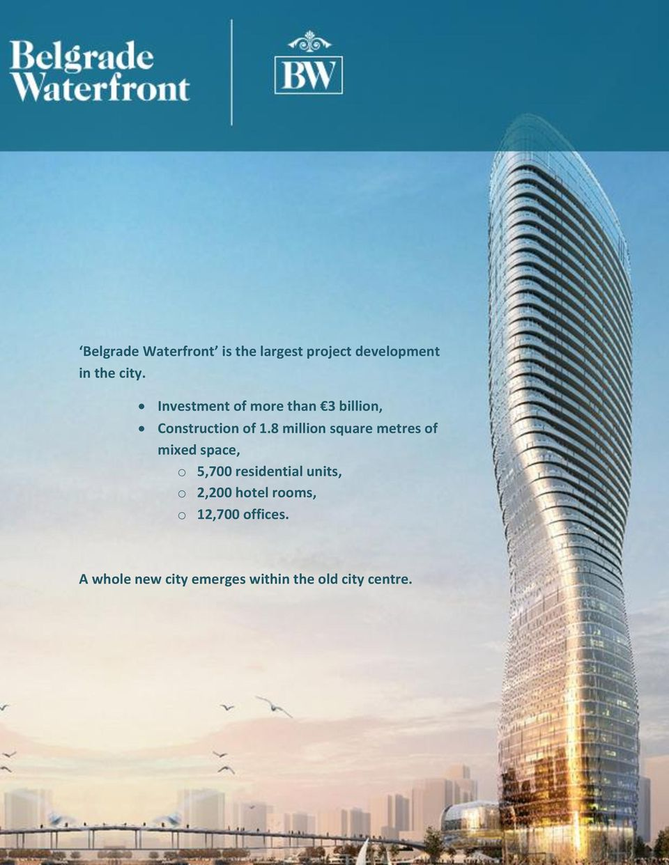 8 million square metres of mixed space, o 5,700 residential units, o 2,200