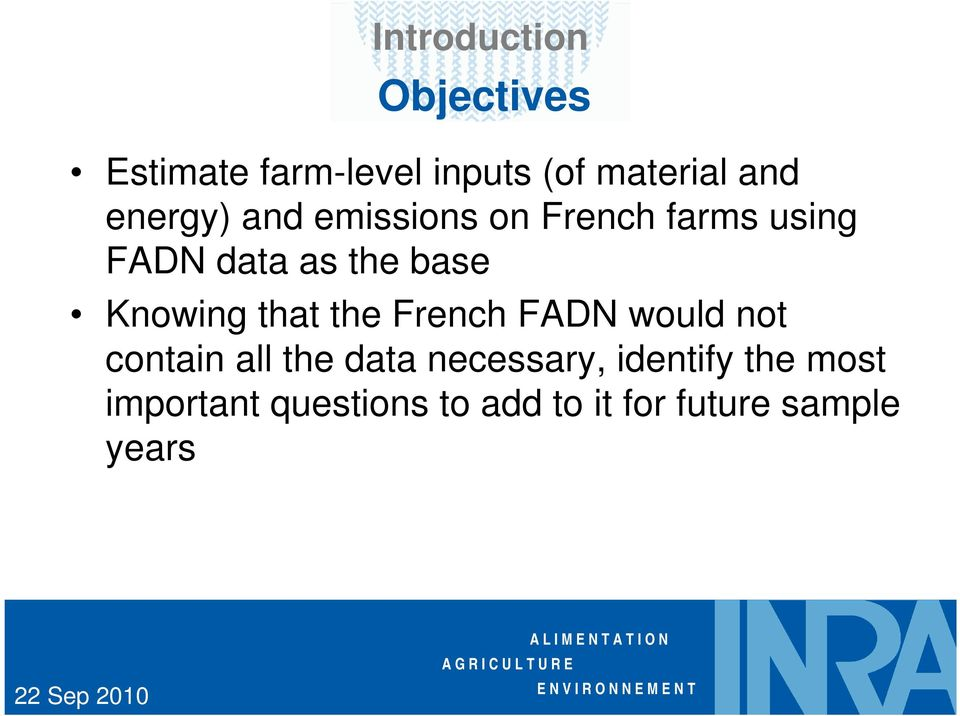 Knowing that the French FADN would not contain all the data
