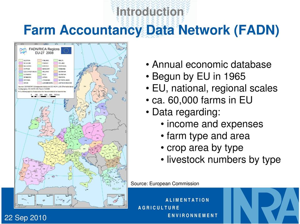 60,000 farms in EU Data regarding: income and expenses farm type and