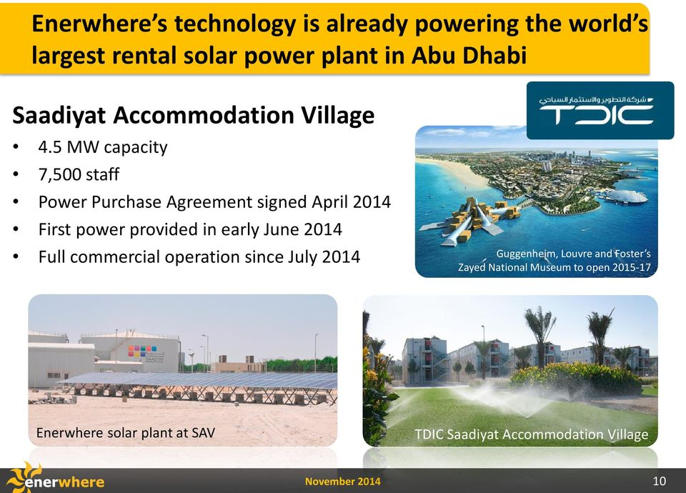 5 MW capacity 7,500 staff Power Purchase Agreement signed April 2014 First power provided in early June 2014