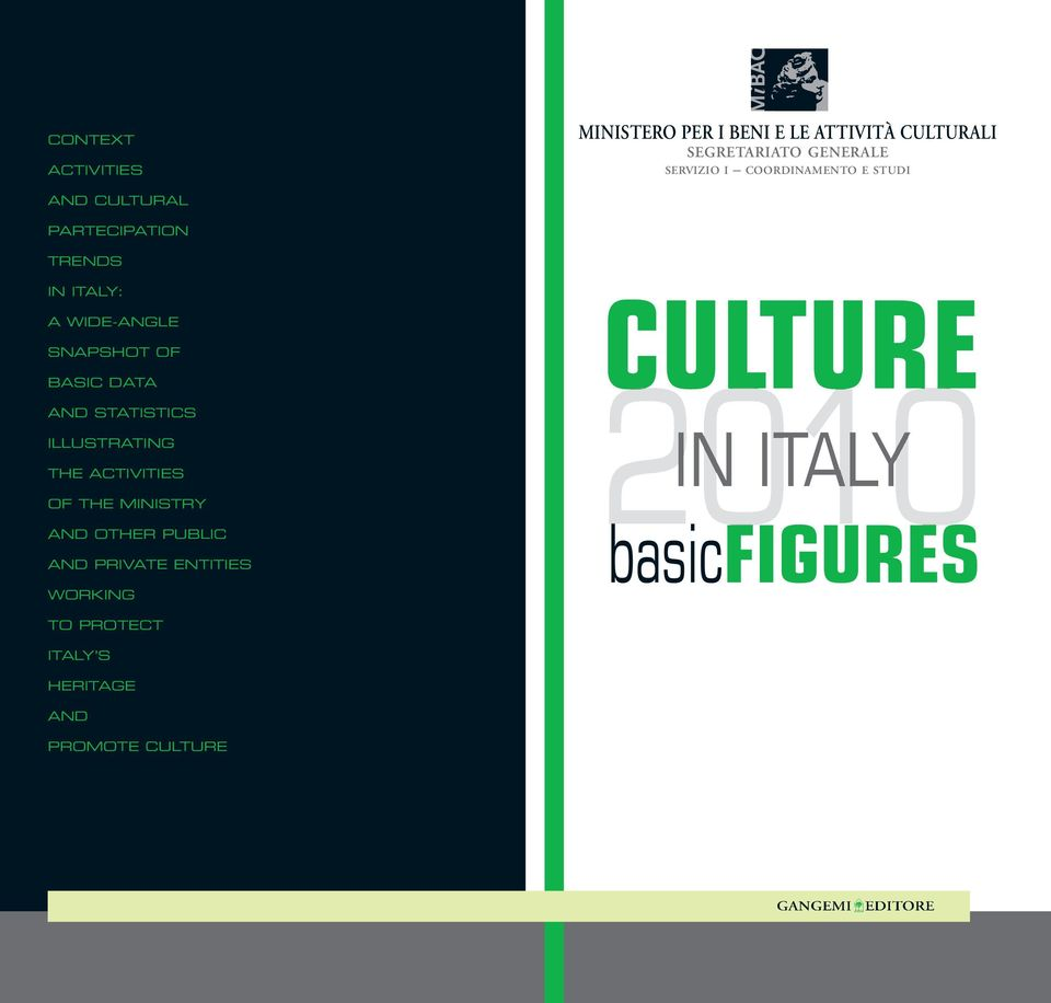 BASIC DATA CULTURE AND STATISTICS ILLUSTRATING THE ACTIVITIES IN ITALY OF THE MINISTRY AND