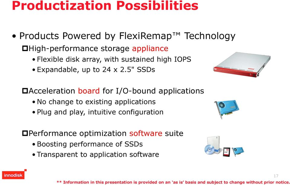 "5"" SSDs Acceleration board for I/O-bound applications No change to existing applications Plug and"