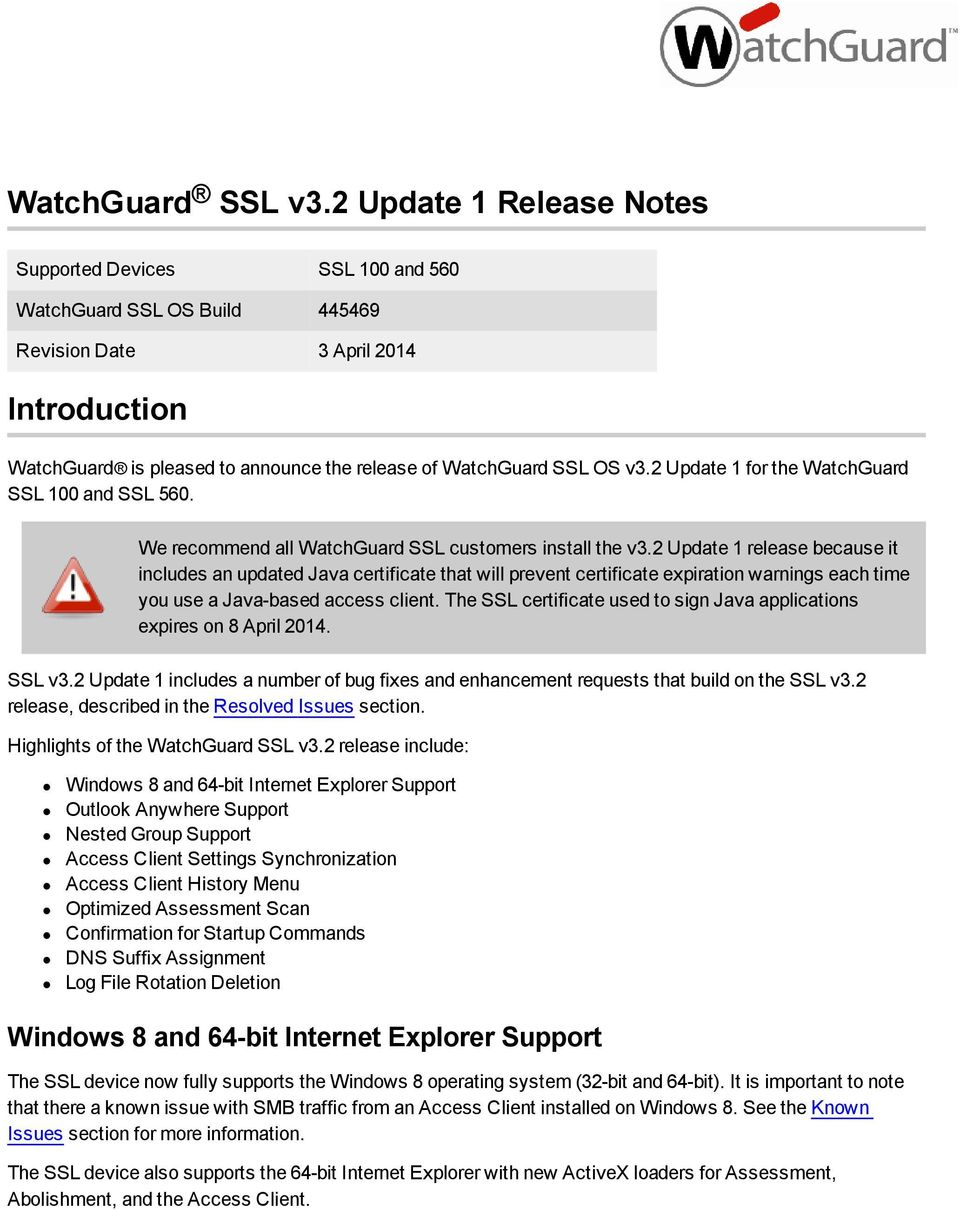 2 Update 1 for the WatchGuard SSL 100 and SSL 560. We recommend all WatchGuard SSL customers install the v3.