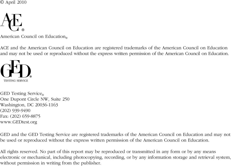 org GED and the GED Testing Service are registered trademarks of the American Council on Education and may not be used or reproduced without the express written permission of the American Council on