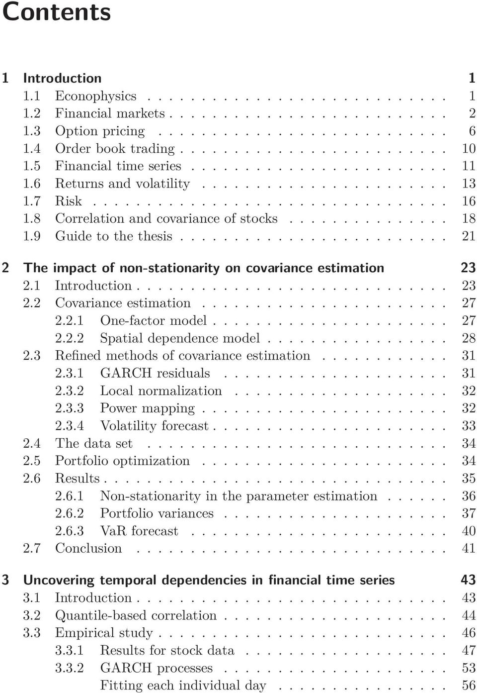 9 Guide to the thesis......................... 21 2 The impact of non-stationarity on covariance estimation 23 2.1 Introduction............................. 23 2.2 Covariance estimation....................... 27 2.