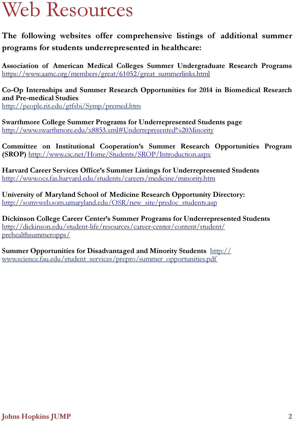 html Co-Op Internships and Summer Research Opportunities for 2014 in Biomedical Research and Pre-medical Studies http://people.rit.edu/gtfsbi/symp/premed.