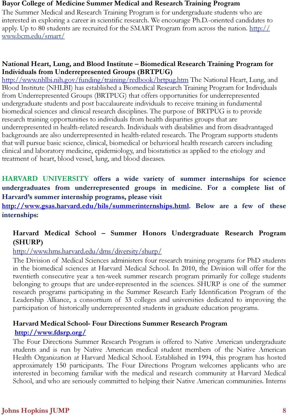 edu/smart/ National Heart, Lung, and Blood Institute Biomedical Research Training Program for Individuals from Underrepresented Groups (BRTPUG) http://www.nhlbi.nih.