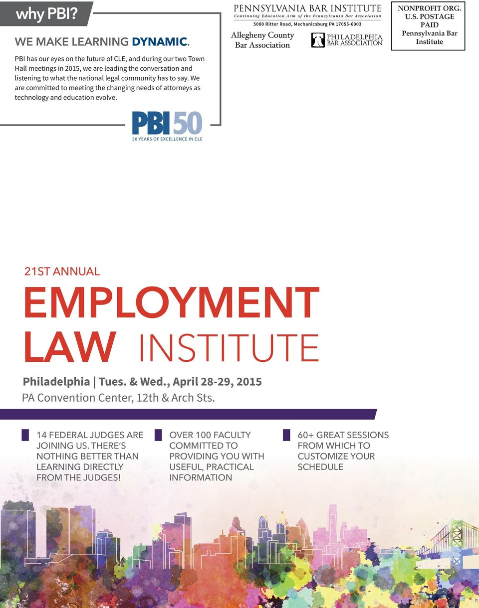 We are committed to meeting the changing needs of attorneys as technology and education evolve. 21st AnnuAl employment law InstItute Philadelphia Tues. & Wed.