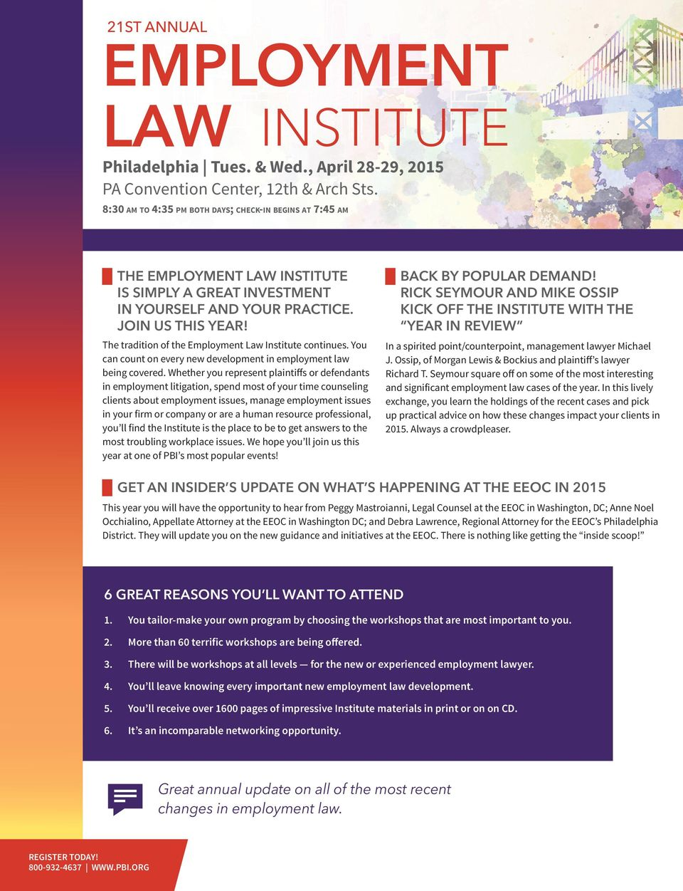 The tradition of the Employment Law Institute continues. You can count on every new development in employment law being covered.