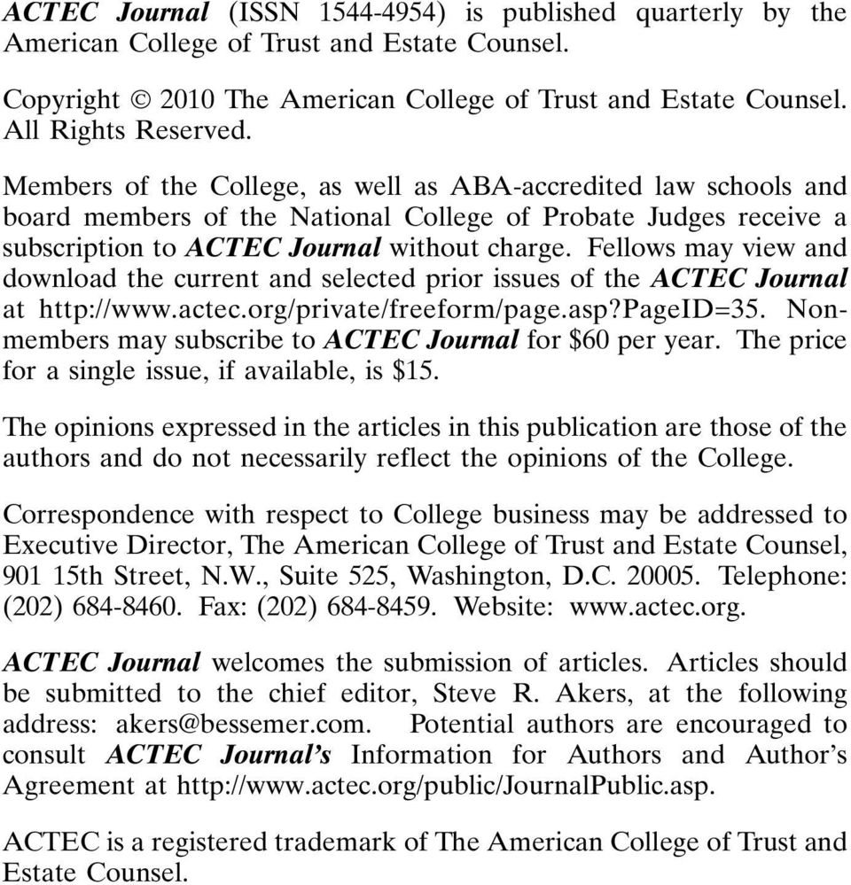 Fellows may view and download the current and selected prior issues of the ACTEC Journal at http://www.actec.org/private/freeform/page.asp?pageid=35.