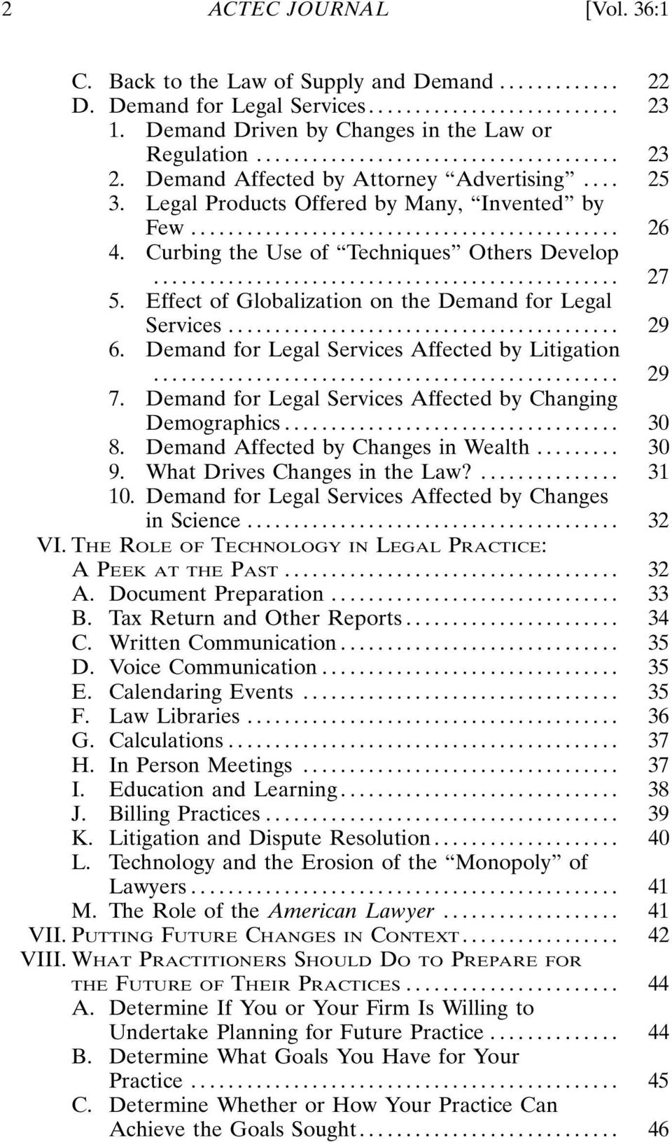 Effect of Globalization on the Demand for Legal Services... 29 6. Demand for Legal Services Affected by Litigation... 29 7. Demand for Legal Services Affected by Changing Demographics... 30 8.