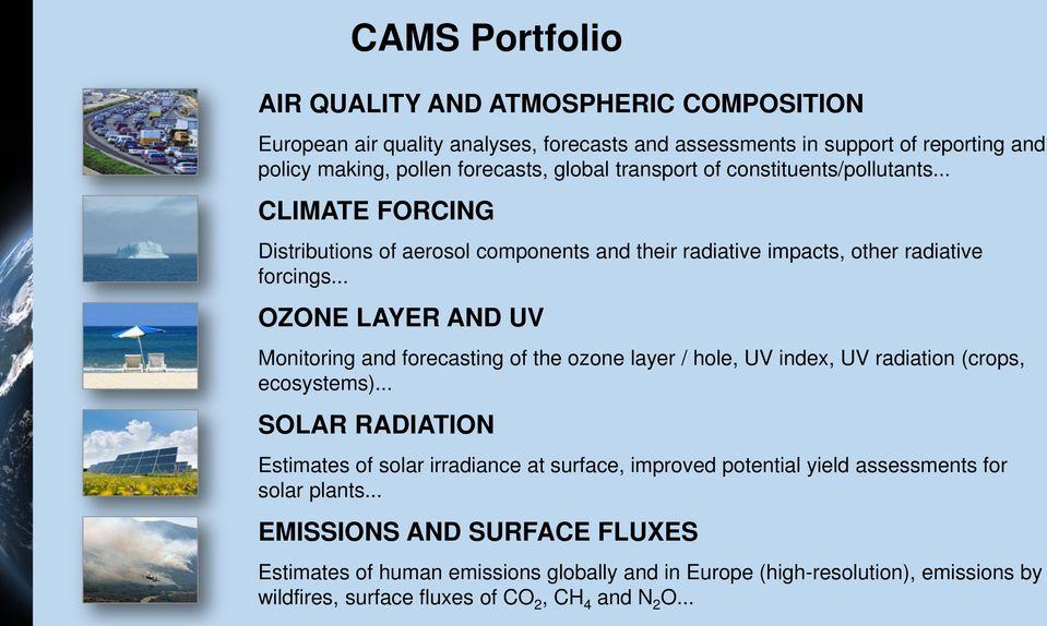 .. OZONE LAYER AND UV Monitoring and forecasting of the ozone layer / hole, UV index, UV radiation (crops, ecosystems).
