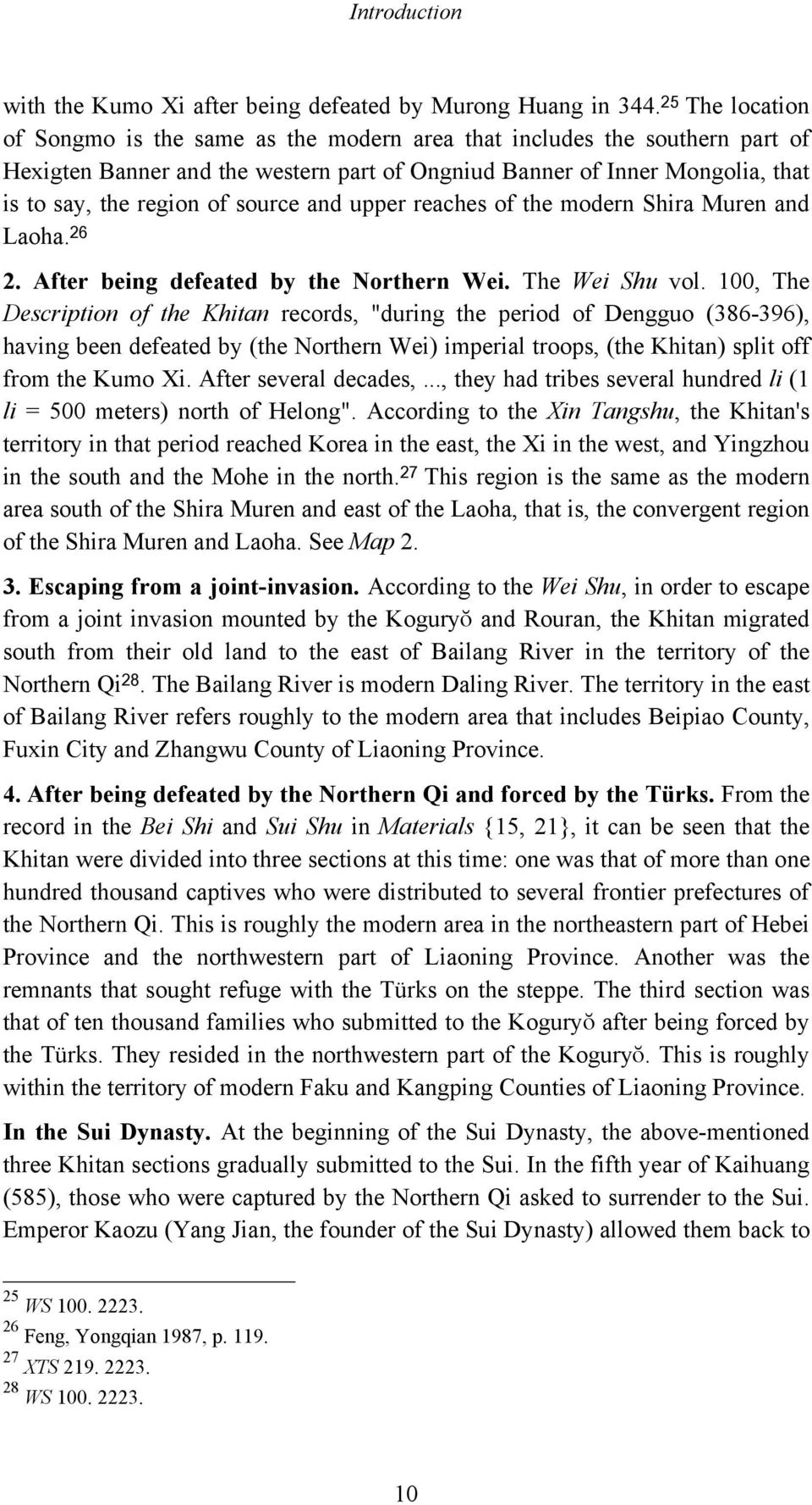 source and upper reaches of the modern Shira Muren and Laoha. 26 2. After being defeated by the Northern Wei. The Wei Shu vol.