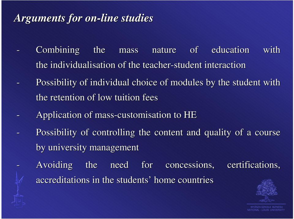 tuition fees - Application of mass-customisation to HE - Possibility of controlling the content and quality of a