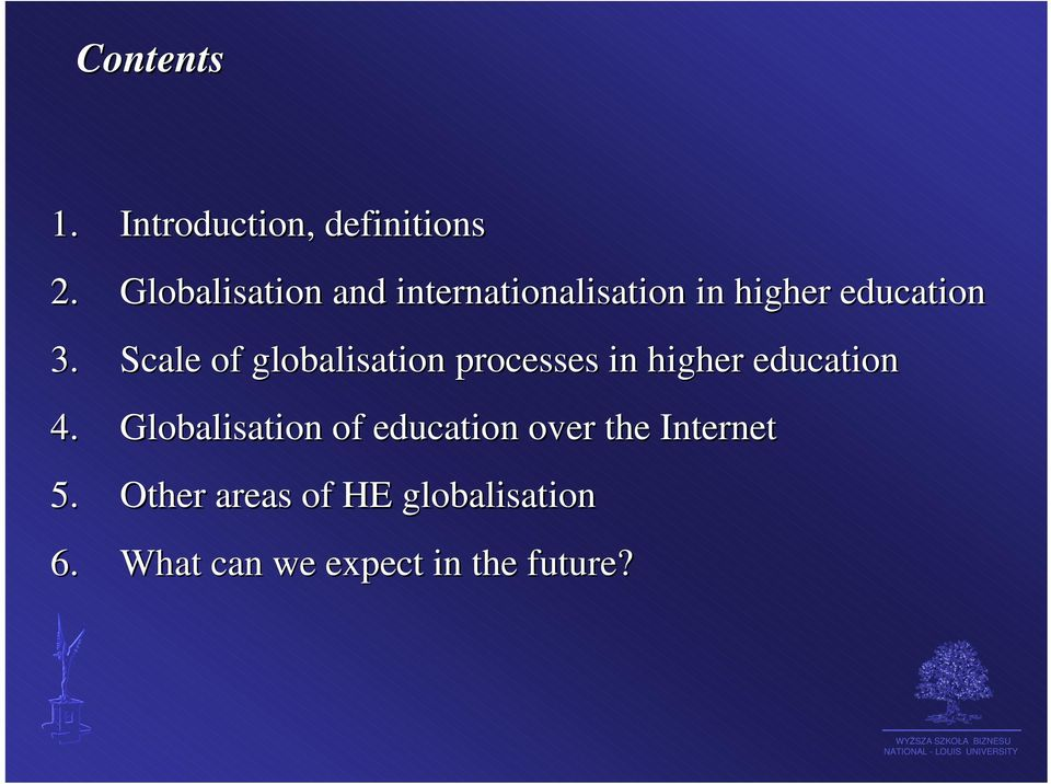 Scale of globalisation processes in higher education 4.