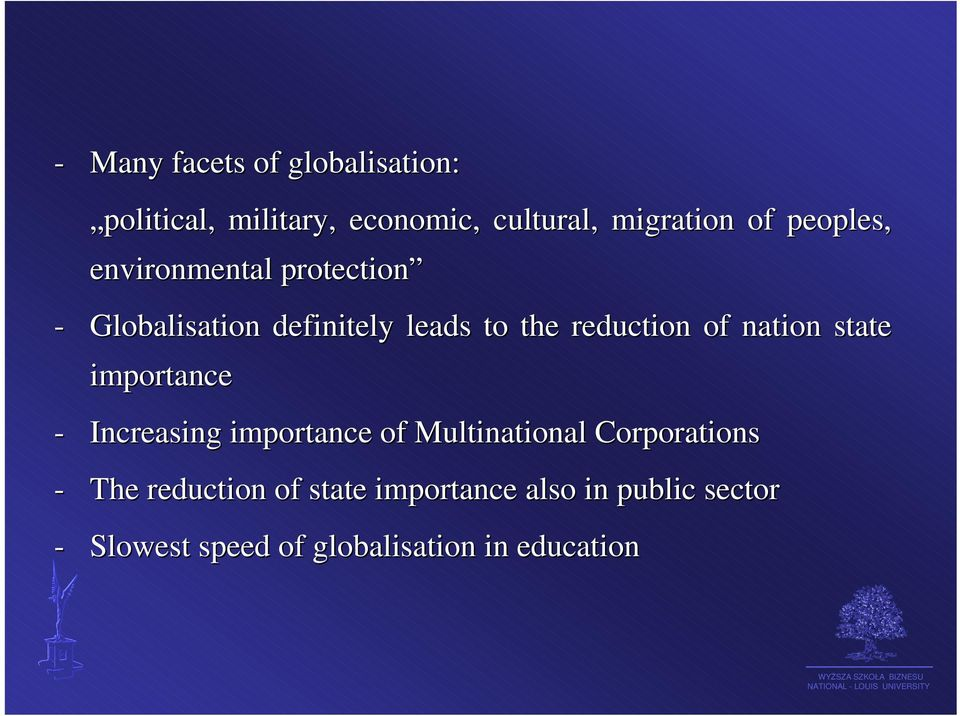 nation state importance - Increasing importance of Multinational Corporations - The