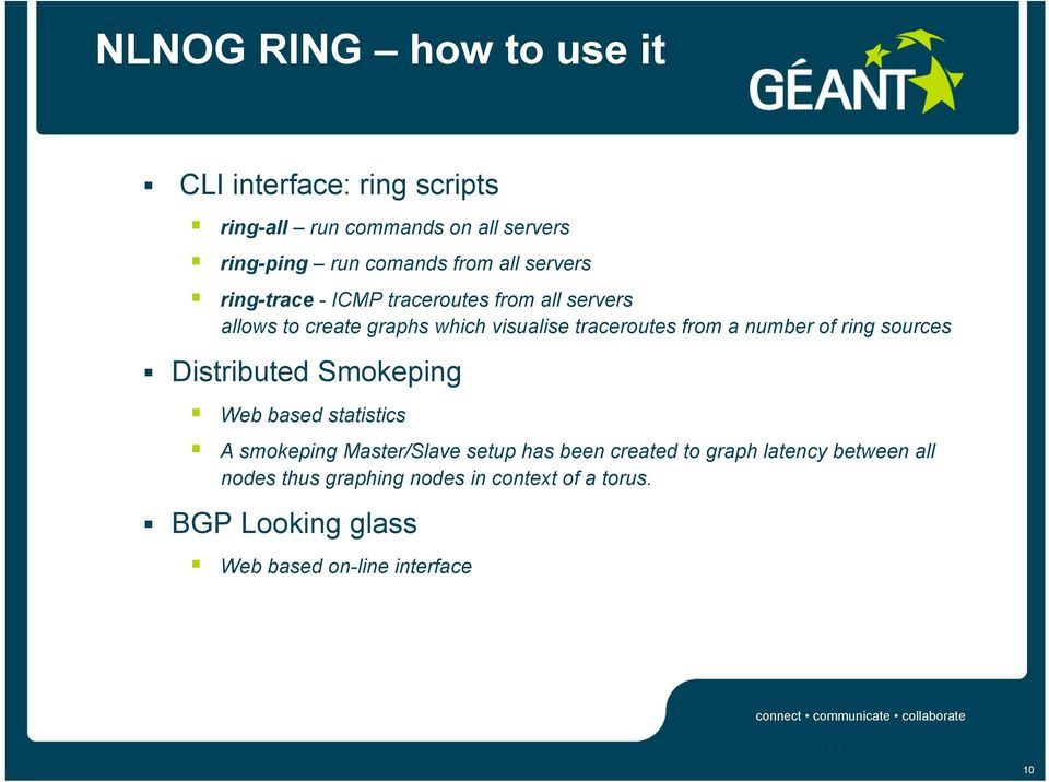 number of ring sources Distributed Smokeping Web based statistics A smokeping Master/Slave setup has been created to