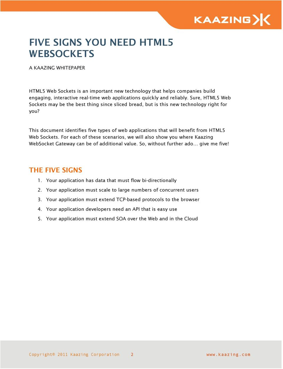 This document identifies five types of web applications that will benefit from HTML5 Web Sockets.
