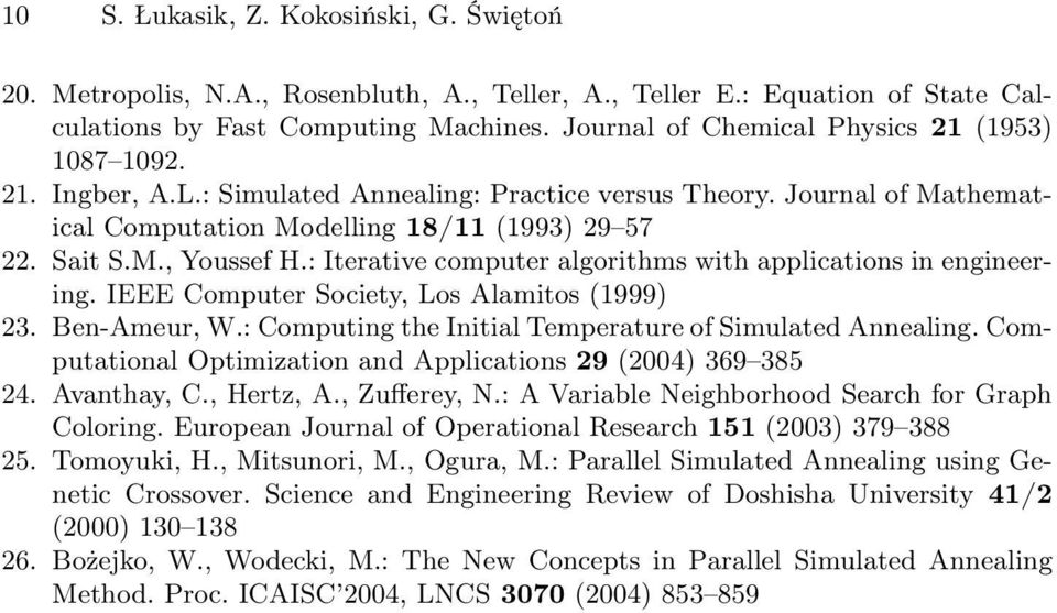 : Iterative computer algorithms with applications in engineering. IEEE Computer Society, Los Alamitos (1999) 23. Ben-Ameur, W.: Computing the Initial Temperature of Simulated Annealing.