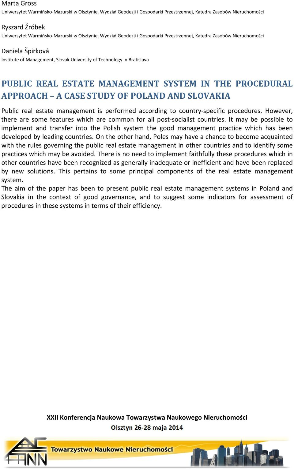 PROCEDURAL APPROACH A CASE STUDY OF POLAND AND SLOVAKIA Public real estate management is performed according to country specific procedures.