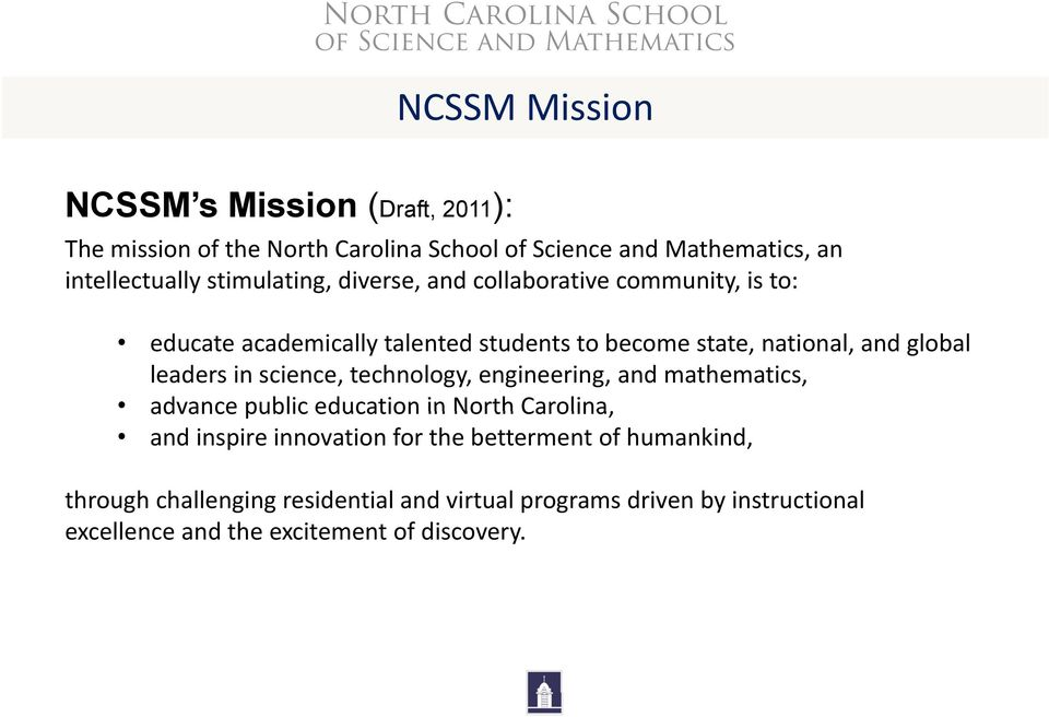 technology, engineering, and mathematics, advance public education in North Carolina, and inspire innovation for the betterment of