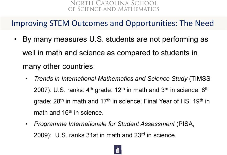 students are not performing as well in math and science as compared to students in many other countries: Trends in International