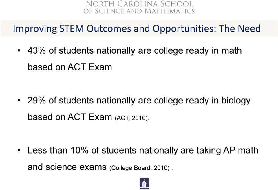 nationally are college ready in biology based on ACT Exam (ACT, 2010).